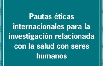 Pautas éticas internacionales para la investigación relacionada con la salud con seres humanos