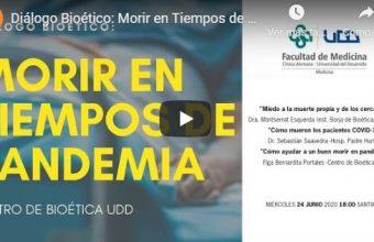 Diálogo Bioético: Morir en tiempos de pandemia