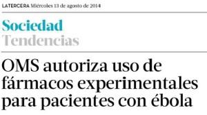 OMS autoriza uso de fármacos experimentales para pacientes con ébola
