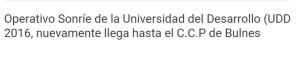 Operativo Sonríe de la Universidad del Desarrollo (UDD) 2016, nuevamente llega hasta el C.C.P de Bulnes