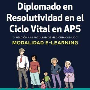 Diplomado en Resolutividad en el Ciclo Vital en APS