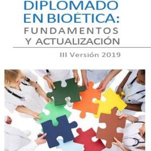 Diplomado en Bioética: Fundamentos y Actualización - Versión III